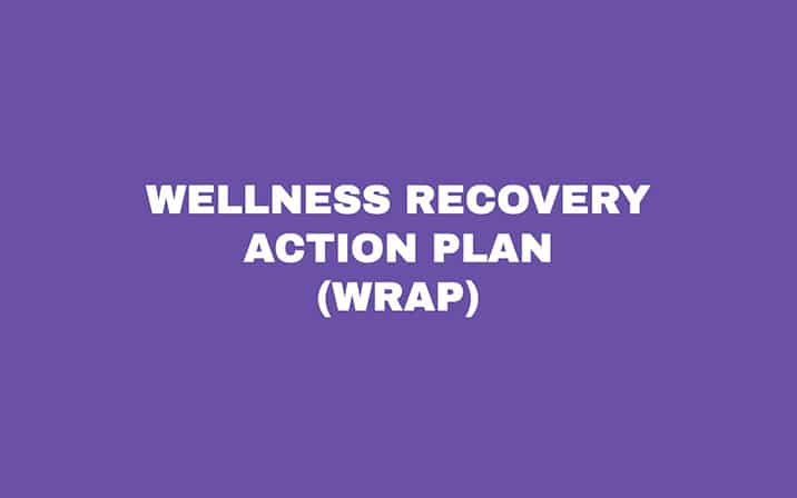 Wellness Recovery Action Plan (WRAP)